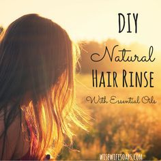 A DIY hair rinse using apple cider vinegar and essential oils. Customize it for dry hair, oily hair, dandruff, thinning hair and more! A great resource. Try this easy DIY natural hair rinse today!