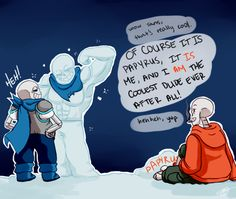 Sans and Papyrus switch personalities. Omg that's so cuuuuute. I can just imagine the whole game like this