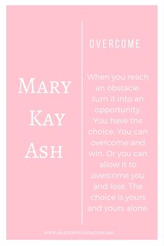 Choose Mary Kay Ash Quotes, Selling Mary Kay, Mary Kay Party, Mary Kay Cosmetics, Beauty Consultant, Mary Kay Makeup, Daily Inspiration Quotes, Facial Scrubs, Facial Masks