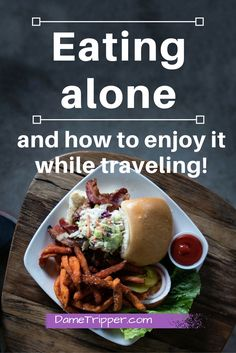 There is a lot of dread associated around the idea of eating alone. When you're a solo traveler sometimes you don't have a choice. Don't despair! Here are 6 tips on how to make the experience less painful and more enjoyable.