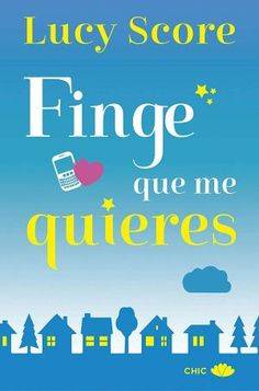 Buy Finge que me quieres by Lucy Score, Patricia Mata and Read this Book on Kobo's Free Apps. Discover Kobo's Vast Collection of Ebooks and Audiobooks Today - Over 4 Million Titles! I Love Reading, Google Drive, Scores, Free Apps, Audiobooks, Ebooks, Kindle, Romance, Pdf