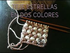 Punto de Estrellas: teje estrellas de colores con dos agujas | Soy Woolly Knitting Stitches, Knitting Patterns, Knit Crochet, Crochet Hats, Crochet Videos, Knitting Projects, Tricks, Sewing, Handmade