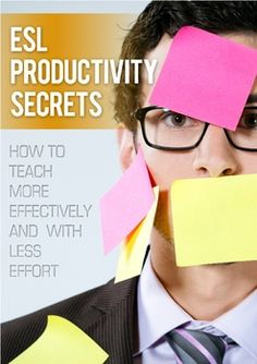 ESL PRODUCTIVITY SECRETS: TEACH MORE EFFECTIVELY WITH LESS EFFORT! - TeachersPayTeachers.com