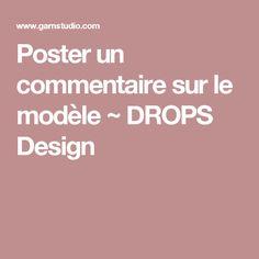 Poster un commentaire sur le modèle ~ DROPS Design