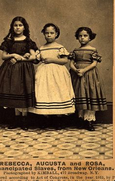 These 3 girls were part of a group of former slaves from New Orleans sent to the North on a publicity tour to raise money for schools that served former slaves run by abolitionist groups after the Union Army occupied much of Louisiana in 1863, and to arouse the sympathy of countrymen who were preoccupied by war, and ambivalent on the issue of  slavery. One of the major reasons for the great success of this campaign was that four of the children were of mixed race.....but looked white.