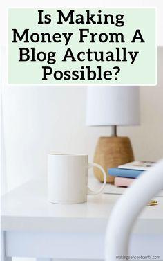 Is Making Money From A Blog Actually Possible? Blogging Ideas, Work From Home Jobs, Finance Tips, Money Saving Tips, Extra Money, Personal Finance, How To Make Money, Mugs, Tips For Saving Money