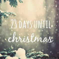 Only 24 Days Until Christmas christmas christmas quotes christmas ...
