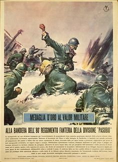 Italy, 20th century, Second World War - Gold medal ov military valor to the infantry of the Pasubio division. Propaganda poster for the Russian front, August 1941 - May 1942. Milan, Museo Civico Di Storia Contemporanea - pin by Paolo Marzioli