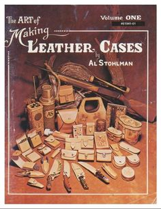 The Art of Making Leather Cases, Vol. 1 (in PDF format 22.6 Mb)