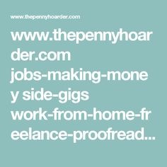 www.thepennyhoarder.com jobs-making-money side-gigs work-from-home-freelance-proofreading
