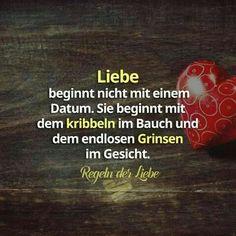 """""""Liebe beginnt nicht mit einem Datum. Sie beginnt mit dem kribbeln im Bauch und dem endlosen Grinsen im Gesicht."""" #Spruch #Liebe von: https://de-de.facebook.com/Liebesregeln"""