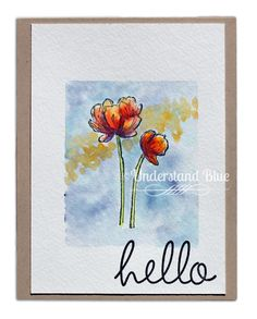 Stampin' Up - Bloom With Hope; Hi There - watercoloring technique