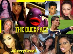 The DUCK FACE!