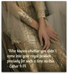 Esther one of my favorite verses and stories in HIS Word. Esther 4 14, Queen Esther, Esther Bible, Daughters Of The King, Daughter Of God, Bible Verses Quotes, Bible Scriptures, Bride Of Christ, Godly Woman