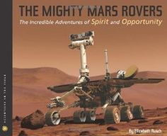 The 2013 Orbis Pictus Honor Award for Outstanding Nonfiction for Children is The Mighty Mars Rovers: The Incredible Adventures of Spirit and Opportunity by Elizabeth Rusch (Houghton Mifflin Books for Children). http://www.ncte.org/awards/orbispictus