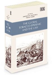 The Global Tobacco Epidemic and the Law - edited by Andrew D. Mitchell and Tania Voon - September 2014