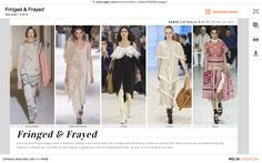 This new trend is called Fringed & Frayed, it consists for raw edges and frayed edges to create a statement. The look is very chic, and has a very boho feel. These new trends were seen on the runway for Stella McCartney, Celine, and Loewe. (Shelly M)