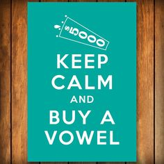 Keep Calm and Buy a Vowel  Poster by BlindScience on Etsy