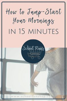 How to jump-start your mornings in 15 minutes! If you struggle to get out of bed and get going in the mornings, try my 15-minute routine to get you off to a great start!