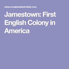 Jamestown: First English Colony in America