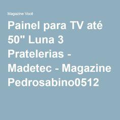 """Painel para TV até 50"""" Luna 3 Pratelerias - Madetec - Magazine Pedrosabino0512"""