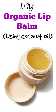 DIY Organic Lip Balm (Using Coconut Oil)