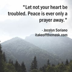 Quote from Jocelyn Soriano at itakeoffthemask.com Good Life Quotes, Life Is Good, Prayers, Peace, Let It Be, Life Is Beautiful, Prayer, Beans, Sobriety