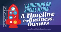 Launching on Social Media: A Timeline for Business Owners - http://www.socialmediaexaminer.com/launching-on-social-media-a-timeline-for-business-owners?utm_source=rss&utm_medium=Friendly Connect&utm_campaign=RSS @smexaminer