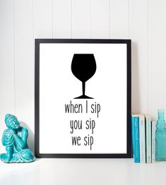 Funny wine print when i sip you sip we sip by GoldenSparrowsDesign