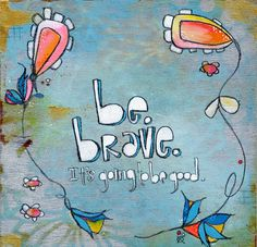 be brave inspirational mantra print kelly barton by kellybarton, $22.50
