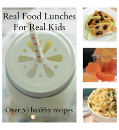 Tons of real food lunch ideas kids will love. Over 50 real food recipes!