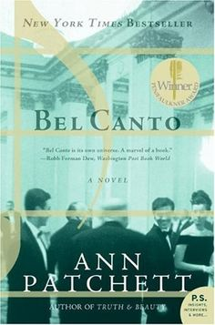 """Ann Patchett has written a novel that is as lyrical and profound as it is unforgettable. Bel Canto is a virtuoso performance by one of our best and most important writers."""