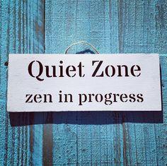"""Signs By Seasalt on Instagram: """"Quiet Zone. Zen In Progress. I'm feeling it 💕💕 #zen #zeninprogress #meditation #yoga #yogasign #meditationtime #quietzone…"""" Door Signs, Business Ideas, Clinic, Zen, Meditation, How To Remove, Yoga, Feelings, Shoes"""