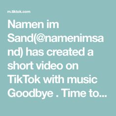 Namen im Sand(@namenimsand) has created a short video on TikTok with music Goodbye . Time to say Goodbye 2020 🌊❤️ #fyp #foryou #2020 Beautiful Disaster, You're Beautiful, Mothers Love, Twenty One Pilots, Favorite Person, Strand, Bff, Bestfriends, Videos