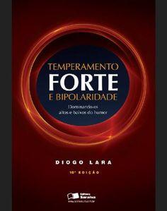 Baixar Livro Temperamento Forte e Bipolaridade - Diogo Lara em PDF, ePub e Mobi ou ler online