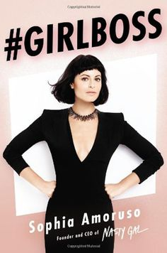 #GIRLBOSS by Sophia Amoruso {Lauren Conrad's Summer Reading List}