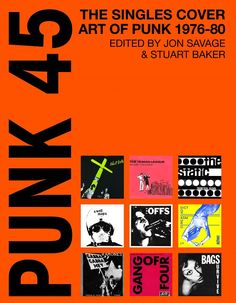 Soul Jazz Records – Punk 45: The Singles Cover Art of Punk 1976-80 – Edited by Jon Savage and Stuart Baker