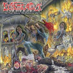 Extreme Attack – …In The Name Of Thrash Metal (2013)