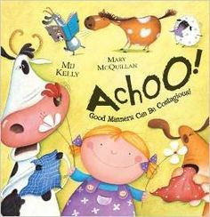 Achoo! Good Manners for Animals (And Children) by Mij Kelly http://www.amazon.com/dp/0545317649/ref=cm_sw_r_pi_dp_jiA-ub14YBCTC