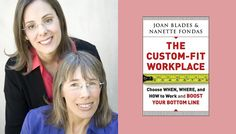 Author Insights: Joan Blades and Nanette Fondas on The Custom Fit Workplace - 1 Million for Work Flexibility