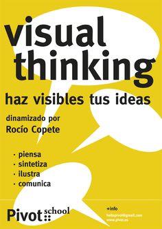 """""""Visual thinking. Haz visibles tus ideas"""" dinamizado por Rocio Copete en Pivot School. 20/21 de Febrero. + info: http://www.pivot.es/visual-thinking-haz-visibles-tus-ideas/"""