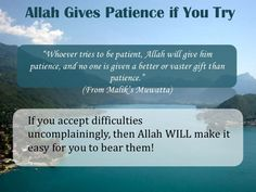 Allah Give Patience if you try. http://www.islamic-web.com/