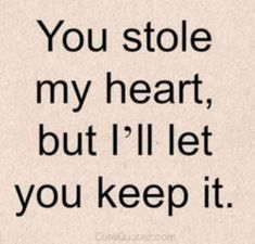 "101 I Love You Memes - ""You stole my heart, but I'll let you keep it."""