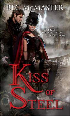 Kiss of Steel by Bec McMaster Sassy's first steam punk book, and she liked it.