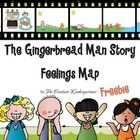 This freebie features a short version of the classic Gingerbread Man story with a feelings map for children in early grades.  Two versions of the map are included : One to help children think about what their own feelings are, as they read through the story and one for them to indicate the Gingerbread Man's feelings, over the course of the story.