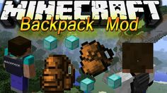 Backpacks Mod for Minecraft 1.8.8/1.8/1.7.10 -  Have you ever suffered from running out of all inventory space and not being able to mine, kill monsters, or cut wood in Minecraft? It happens to anyone who plays Minecraft, sooner or later, and yes, it is one among the most frustrating experiences that the game has to offer. Well, the Backpacks mod can completely deal with this problem!!!  #Minecraft172Mods, #Minecraft18Mods, #Minecraft188Mods, #MinecraftMods1710 -  #Minecraf