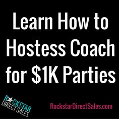 Learn How to Hostess Coach for $1K Parties | Rockstar Direct Sales | GO TO >> https://tb160.infusionsoft.com/app/storeFront/showProductDetail?productId=103
