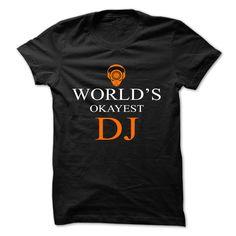 THE OKAYEST DJ T-Shirts, Hoodies. CHECK PRICE ==► Funny Tee Shirts