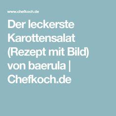 Der leckerste Karottensalat (Rezept mit Bild) von baerula | Chefkoch.de