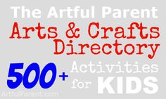 Kids Arts and Crafts Activities :: The Artful Parent Directory - The Artful Parent